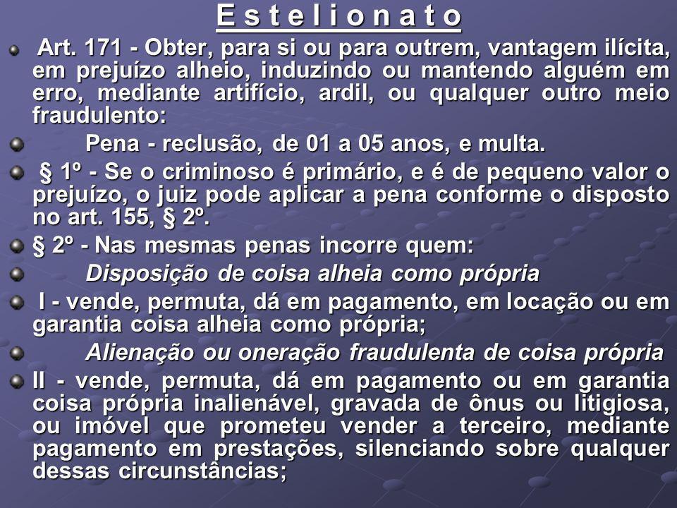 E s t e l i o n a t o Pena - reclusão, de 01 a 05 anos, e multa.