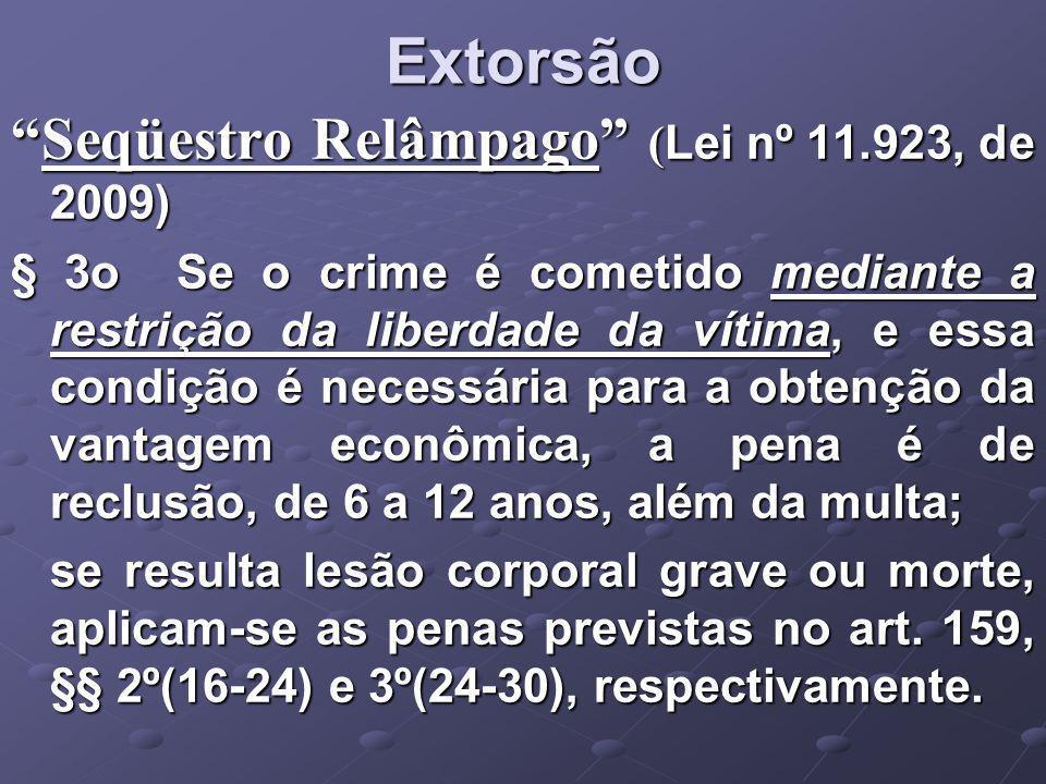 Extorsão Seqüestro Relâmpago (Lei nº 11.923, de 2009)