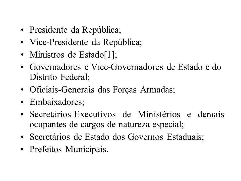 Presidente da República;