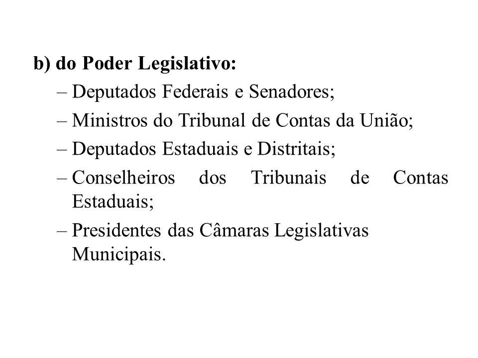 b) do Poder Legislativo: