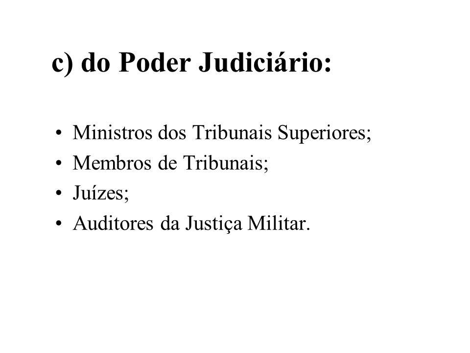 c) do Poder Judiciário: