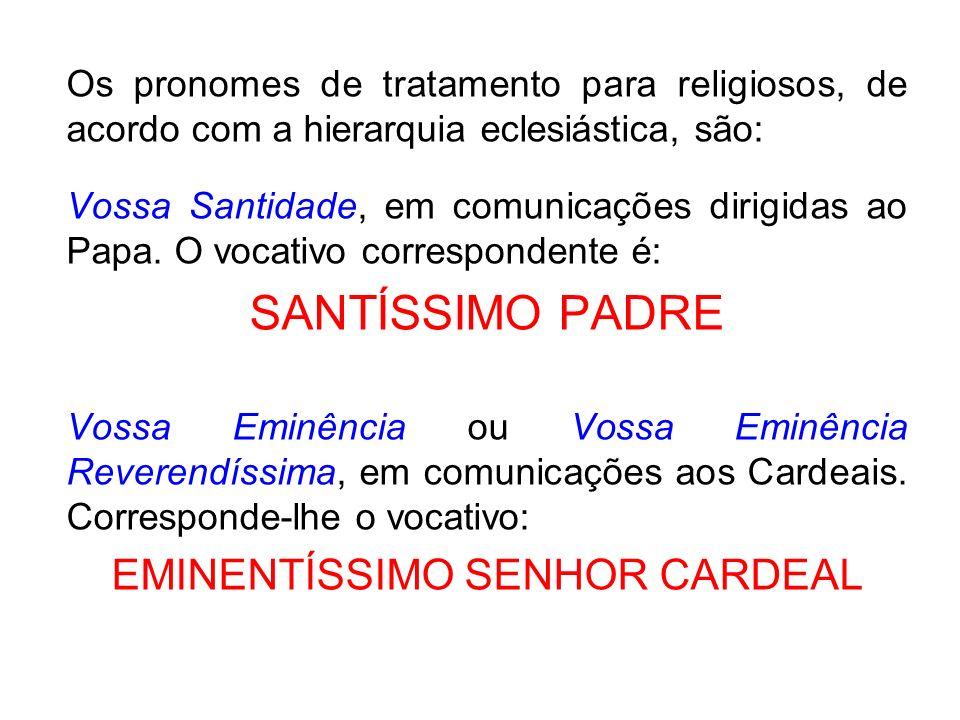 EMINENTÍSSIMO SENHOR CARDEAL