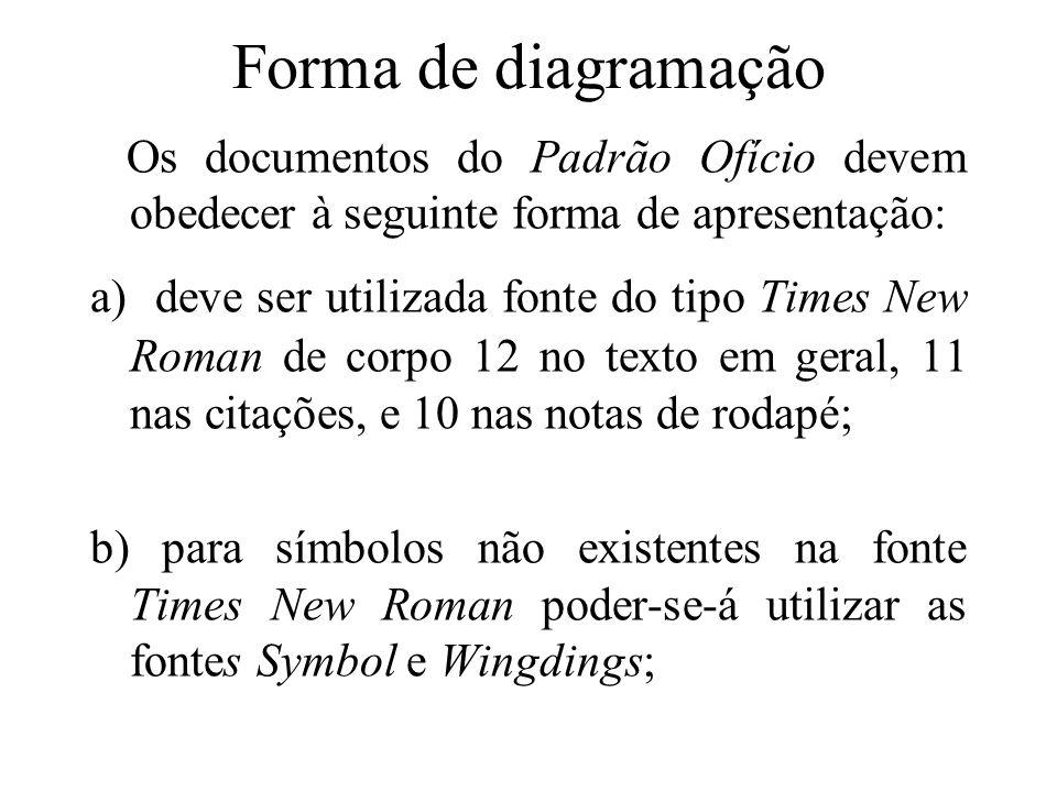 Forma de diagramação Os documentos do Padrão Ofício devem obedecer à seguinte forma de apresentação: