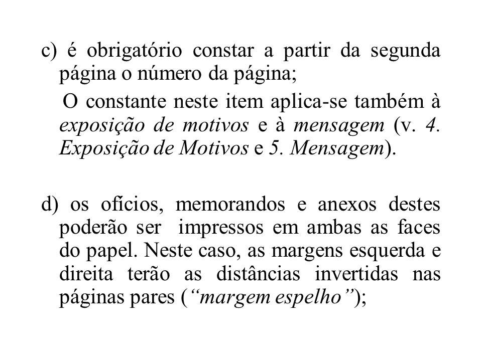 c) é obrigatório constar a partir da segunda página o número da página;