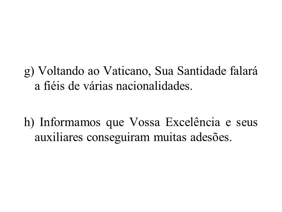 g) Voltando ao Vaticano, Sua Santidade falará a fiéis de várias nacionalidades.