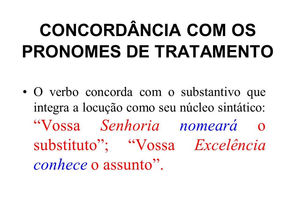 CONCORDÂNCIA COM OS PRONOMES DE TRATAMENTO