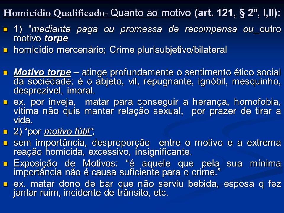 Homicídio Qualificado- Quanto ao motivo (art. 121, § 2º, I,II):