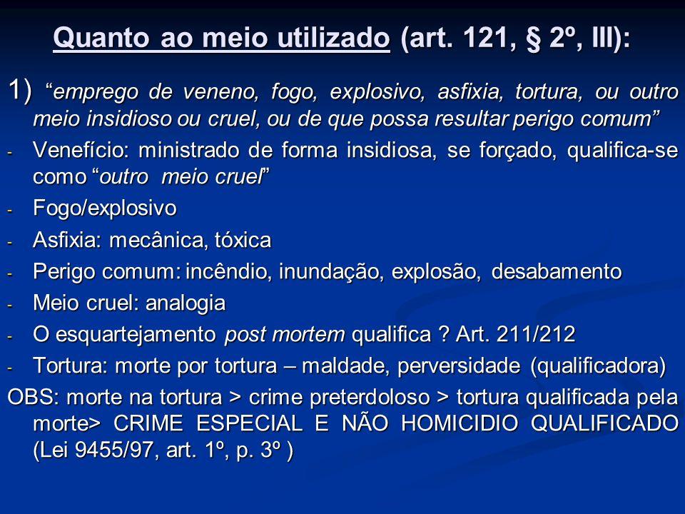 Quanto ao meio utilizado (art. 121, § 2º, III):