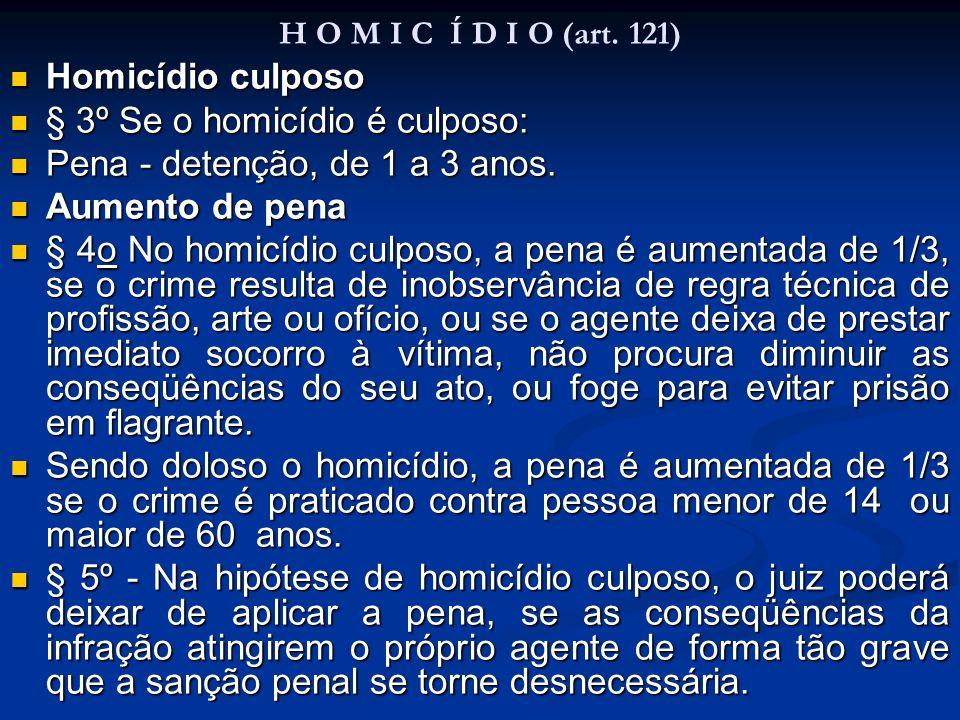§ 3º Se o homicídio é culposo: Pena - detenção, de 1 a 3 anos.