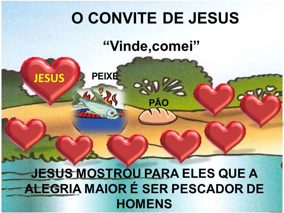 JESUS MOSTROU PARA ELES QUE A ALEGRIA MAIOR É SER PESCADOR DE HOMENS