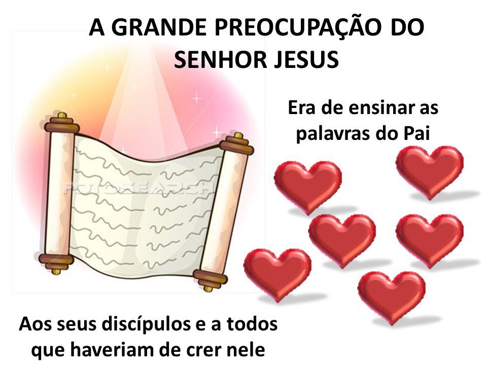 A GRANDE PREOCUPAÇÃO DO SENHOR JESUS