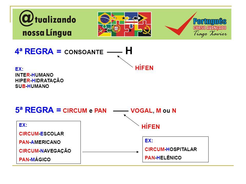 5ª REGRA = CIRCUM e PAN VOGAL, M ou N