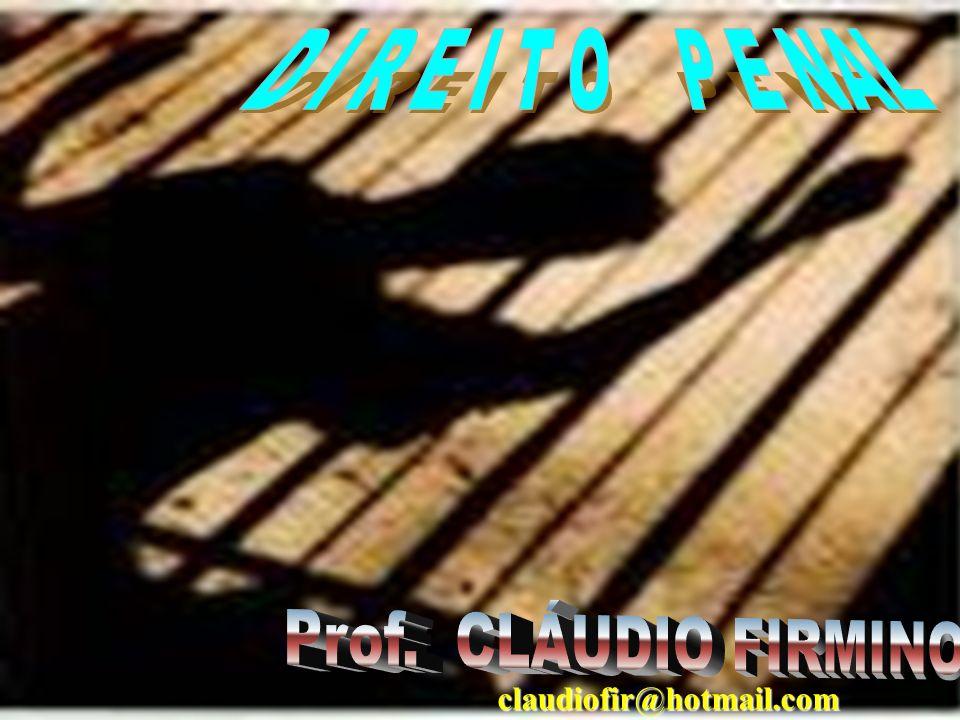 D I R E I T O P E NAL Prof. CLÁUDIO FIRMINO claudiofir@hotmail.com