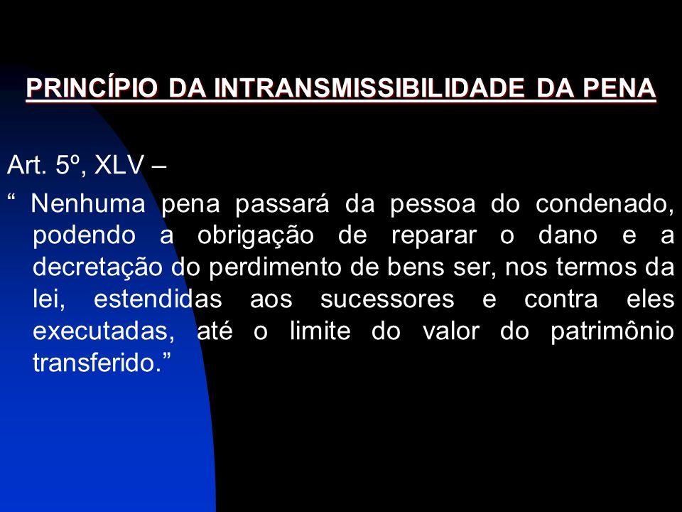 PRINCÍPIO DA INTRANSMISSIBILIDADE DA PENA