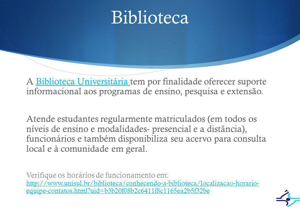 Biblioteca A Biblioteca Universitária tem por finalidade oferecer suporte informacional aos programas de ensino, pesquisa e extensão.