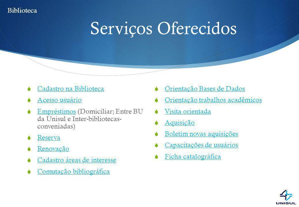 Serviços Oferecidos Biblioteca Cadastro na Biblioteca Acesso usuário