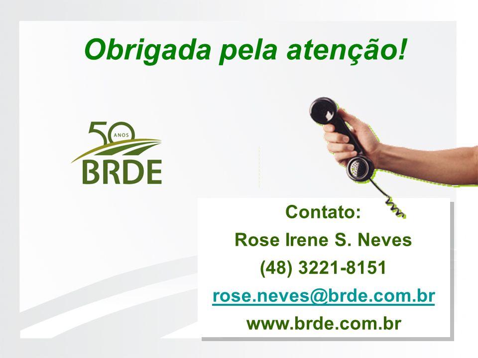 Obrigada pela atenção! Contato: Rose Irene S. Neves (48) 3221-8151