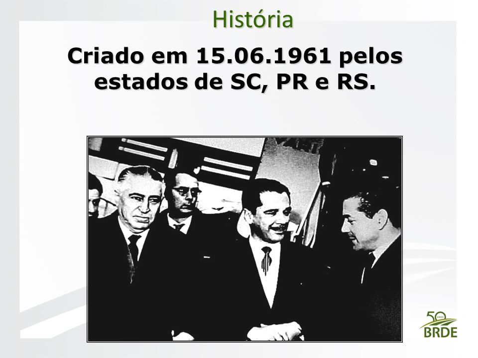 Criado em 15.06.1961 pelos estados de SC, PR e RS.