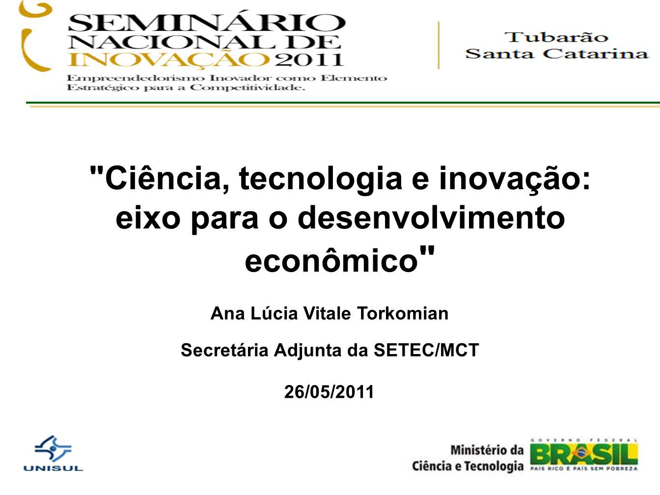 Ana Lúcia Vitale Torkomian Secretária Adjunta da SETEC/MCT