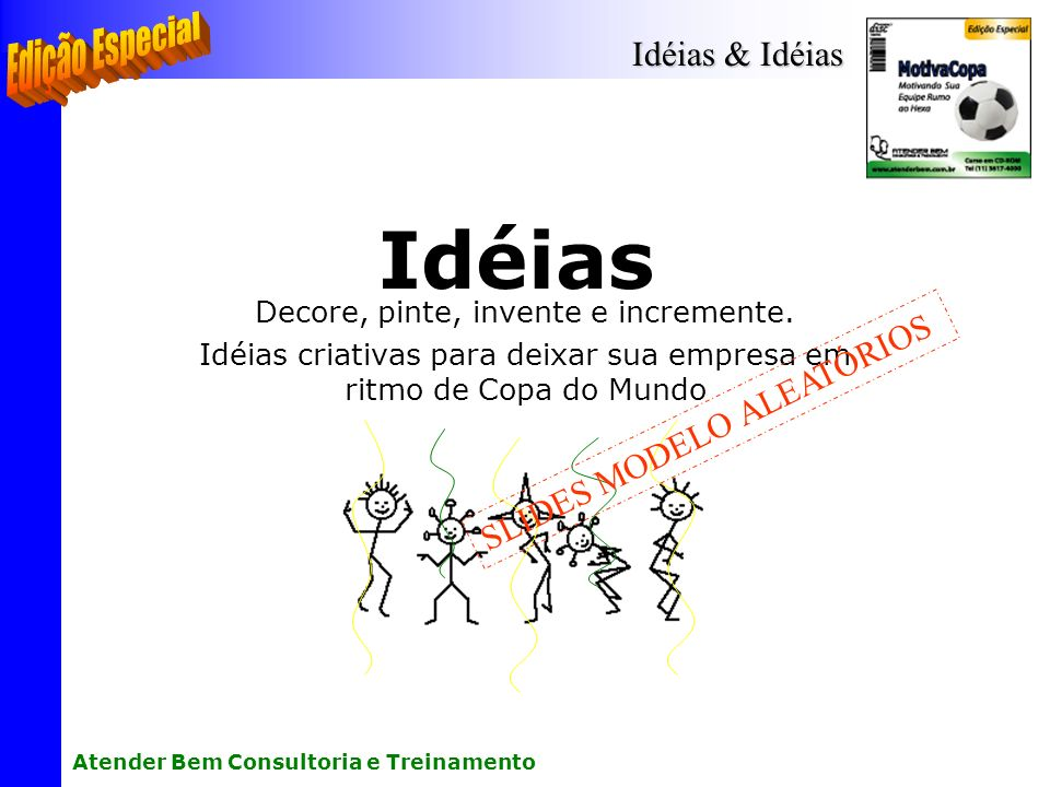 Idéias Edição Especial Idéias & Idéias SLIDES MODELO ALEATÓRIOS