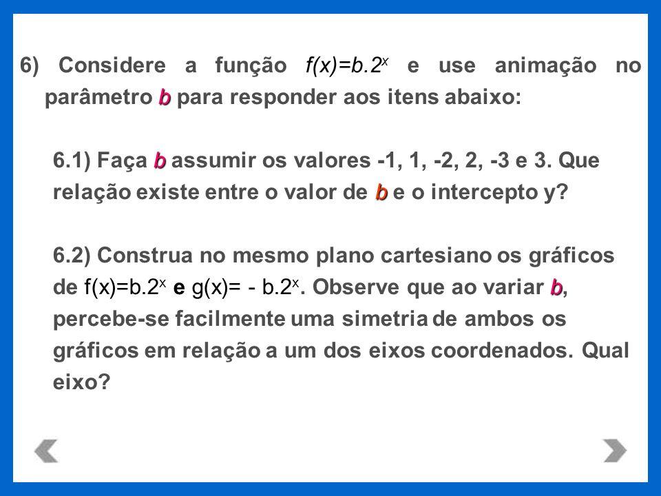 6) Considere a função f(x)=b