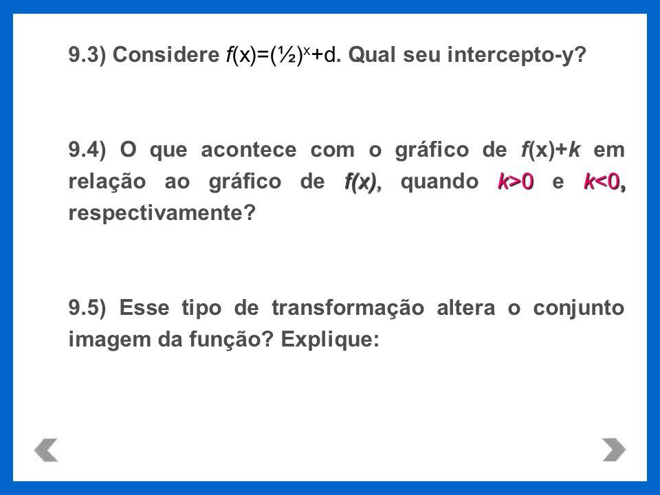 9.3) Considere f(x)=(½)x+d. Qual seu intercepto-y