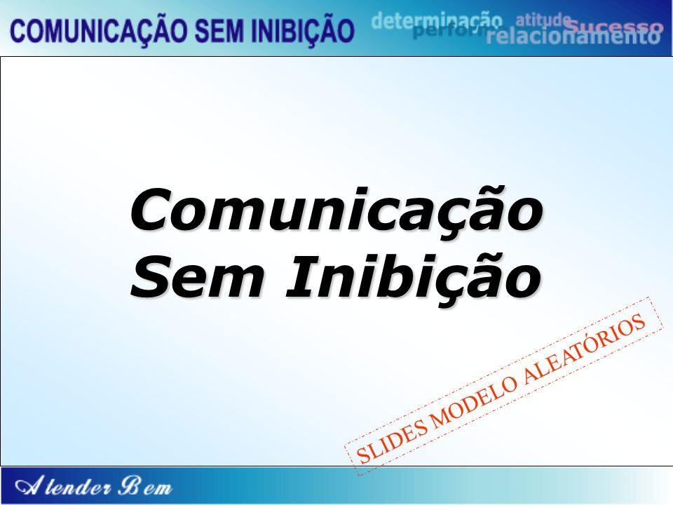 Comunicação Sem Inibição