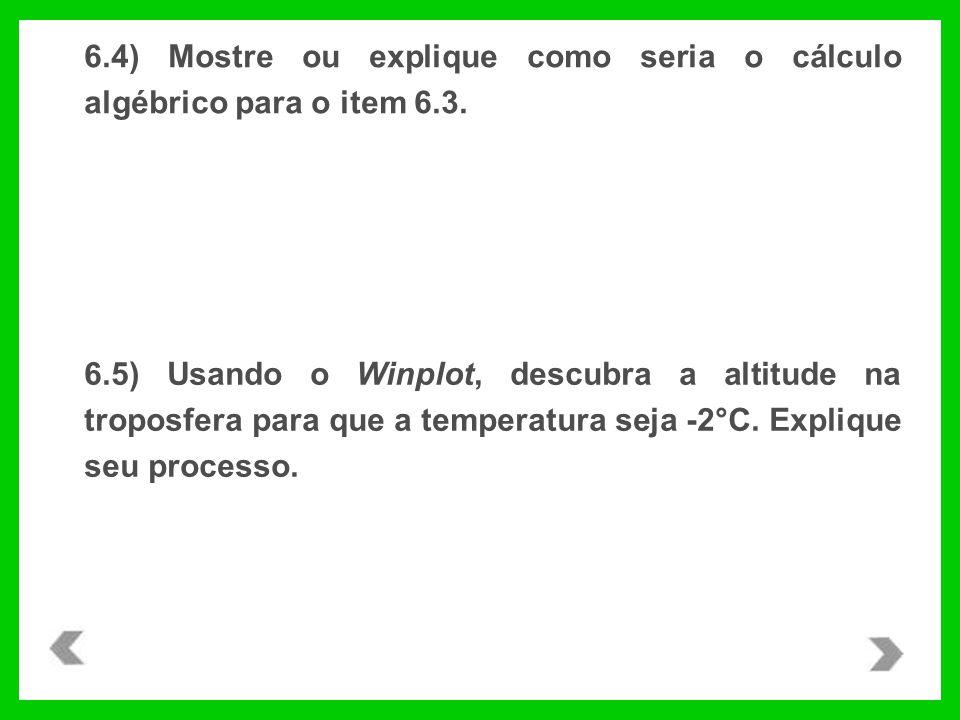 6. 4) Mostre ou explique como seria o cálculo algébrico para o item 6