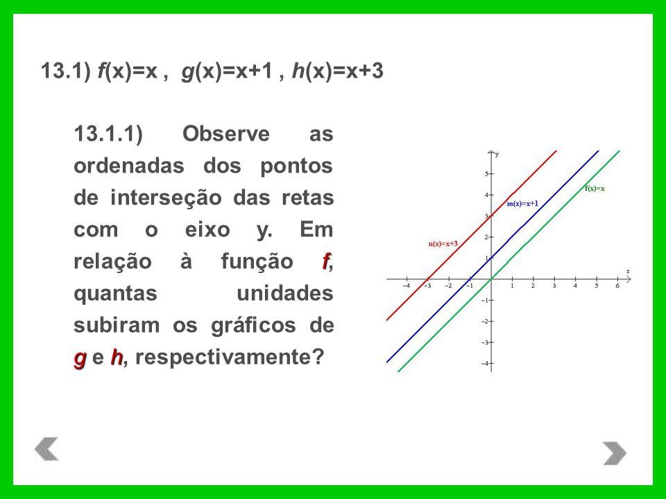 13.1) f(x)=x , g(x)=x+1 , h(x)=x+3