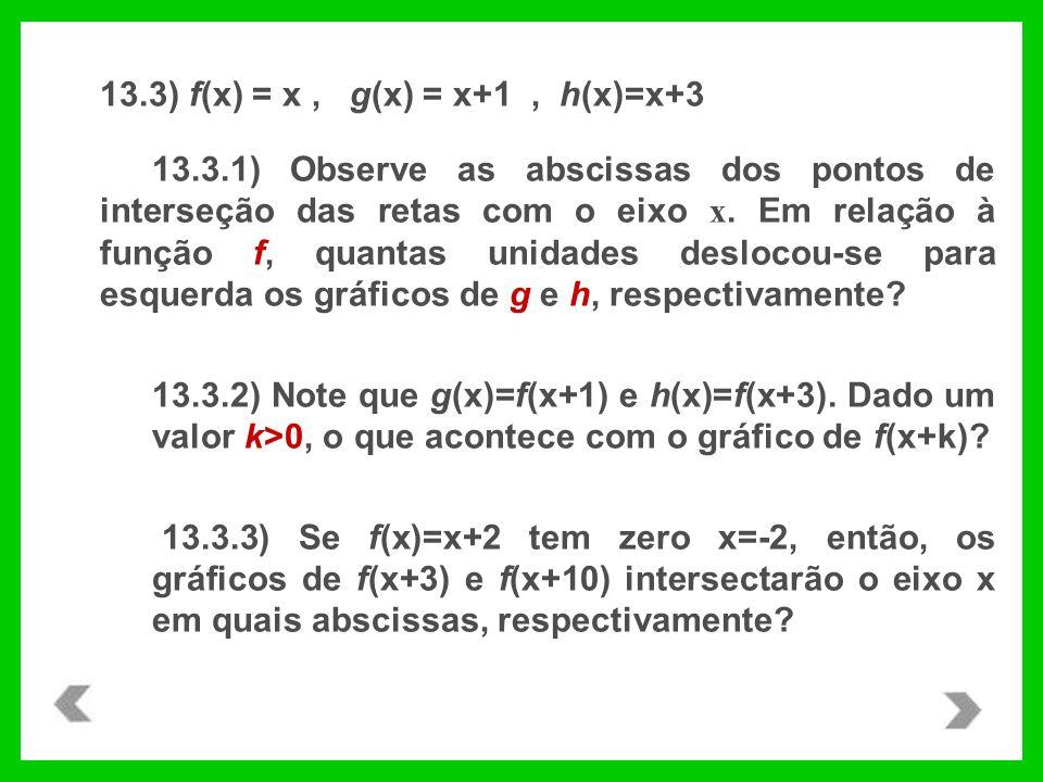 13.3) f(x) = x , g(x) = x+1 , h(x)=x+3