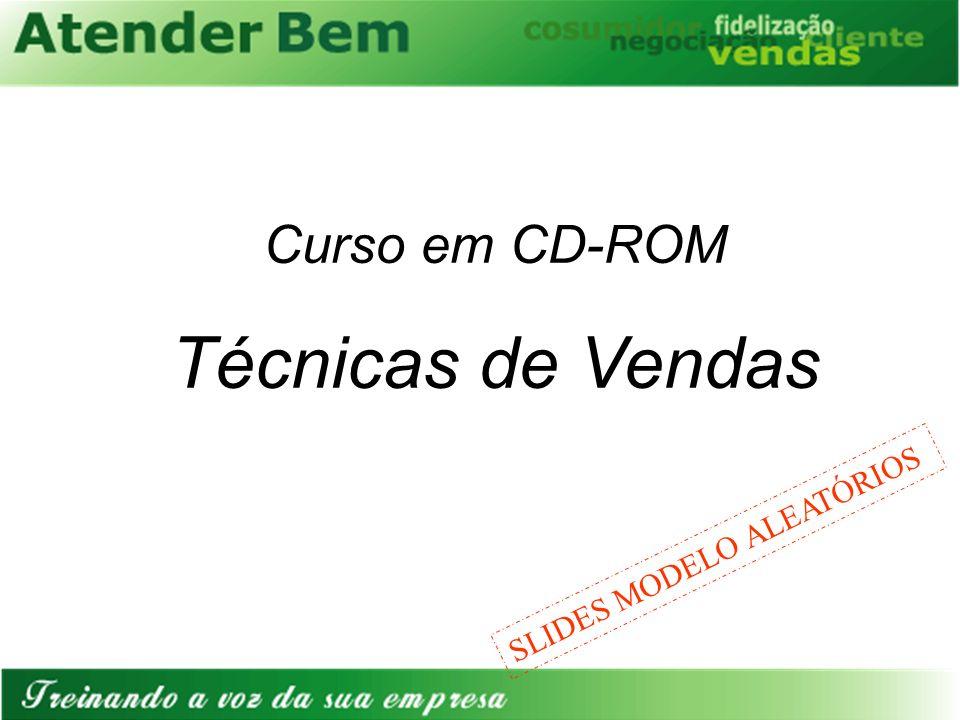 Curso em CD-ROM Técnicas de Vendas SLIDES MODELO ALEATÓRIOS