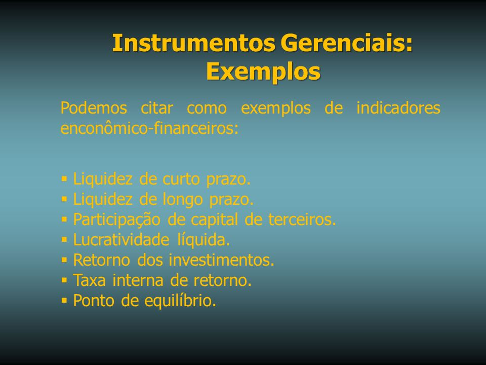 Instrumentos Gerenciais: Exemplos