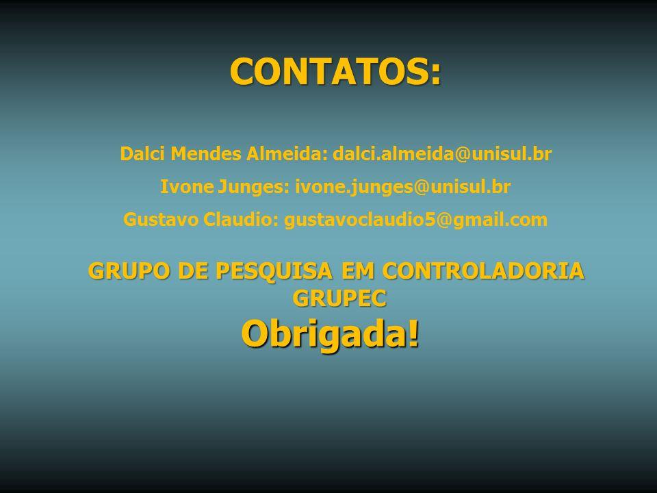 CONTATOS: Obrigada! GRUPO DE PESQUISA EM CONTROLADORIA GRUPEC
