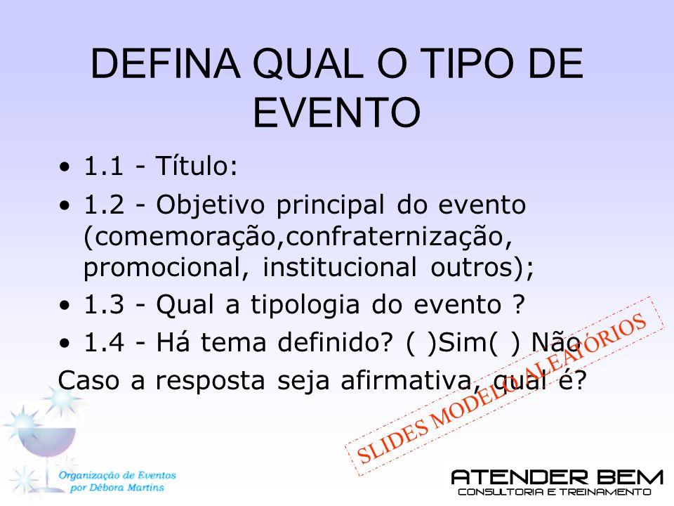 DEFINA QUAL O TIPO DE EVENTO