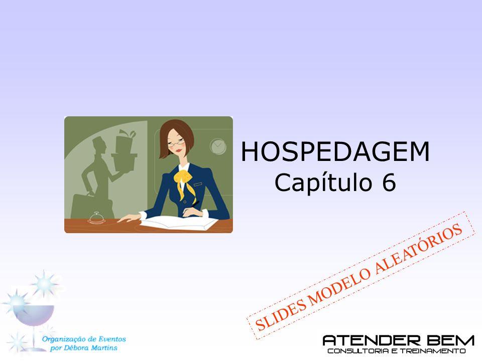 HOSPEDAGEM Capítulo 6 SLIDES MODELO ALEATÓRIOS
