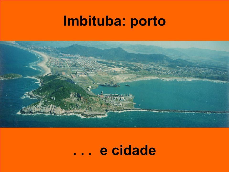 Imbituba: porto . . . e cidade