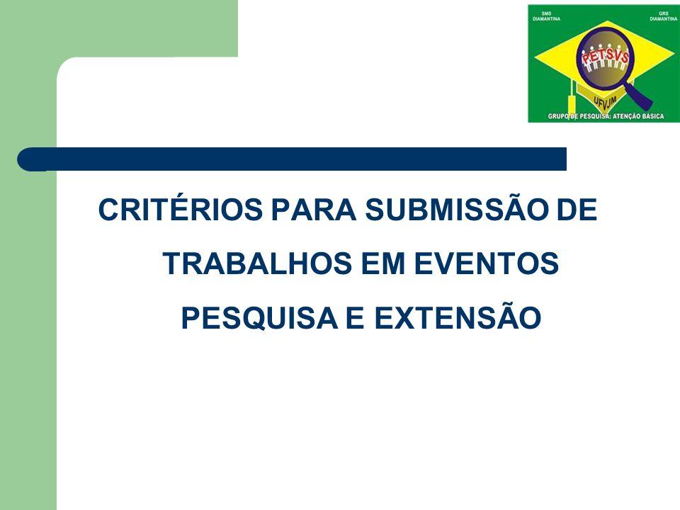 CRITÉRIOS PARA SUBMISSÃO DE TRABALHOS EM EVENTOS PESQUISA E EXTENSÃO