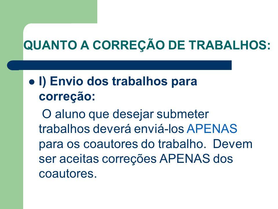 QUANTO A CORREÇÃO DE TRABALHOS: