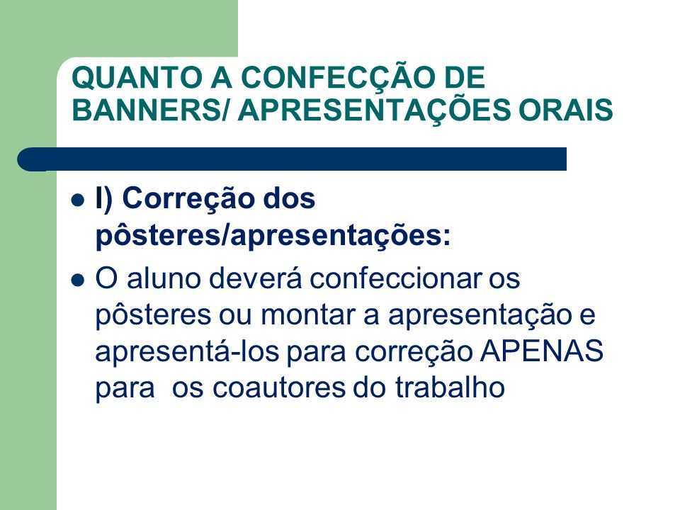 QUANTO A CONFECÇÃO DE BANNERS/ APRESENTAÇÕES ORAIS