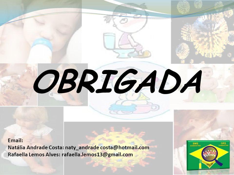 OBRIGADA Email: Natália Andrade Costa: naty_andrade costa@hotmail.com