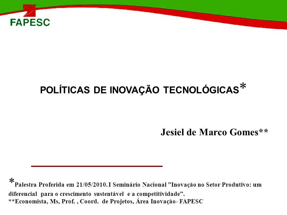 POLÍTICAS DE INOVAÇÃO TECNOLÓGICAS*