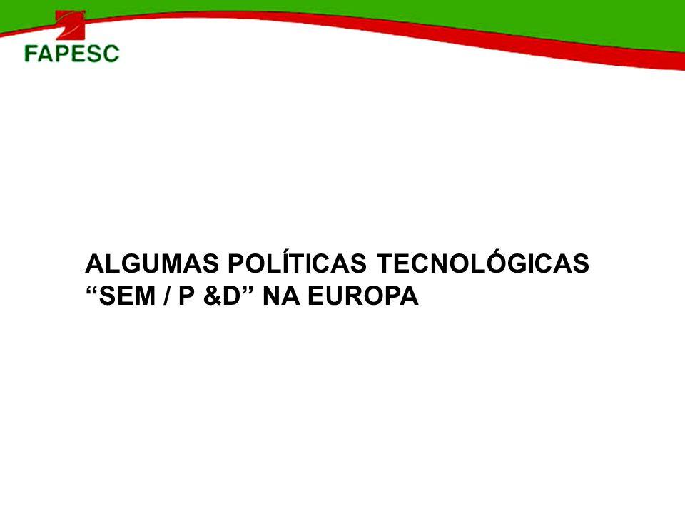 ALGUMAS POLÍTICAS TECNOLÓGICAS SEM / P &D NA EUROPA