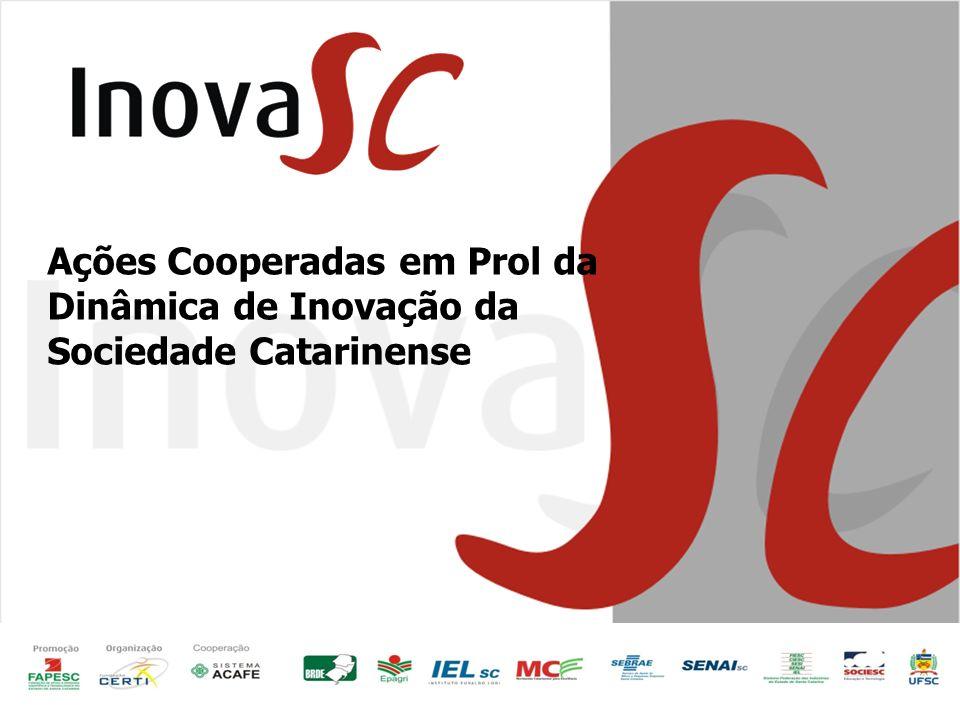 Ações Cooperadas em Prol da Dinâmica de Inovação da Sociedade Catarinense