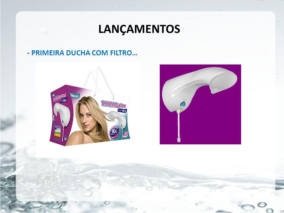 LANÇAMENTOS - PRIMEIRA DUCHA COM FILTRO… 26/05/11 10
