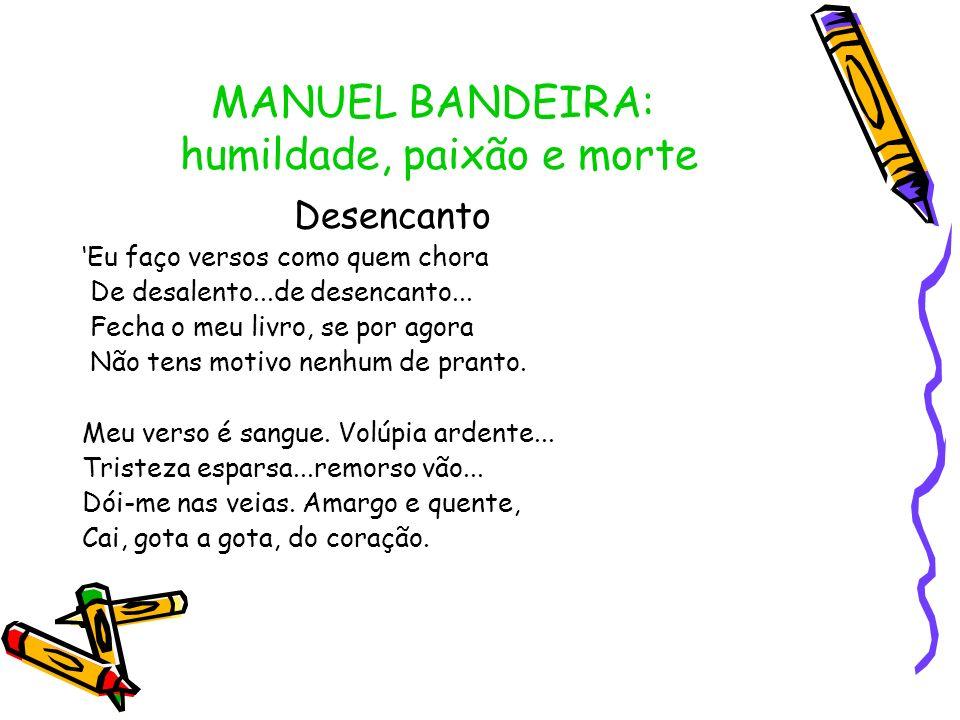 MANUEL BANDEIRA: humildade, paixão e morte