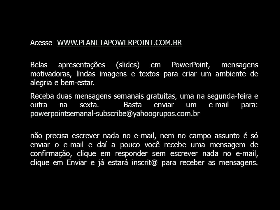 Acesse WWW.PLANETAPOWERPOINT.COM.BR