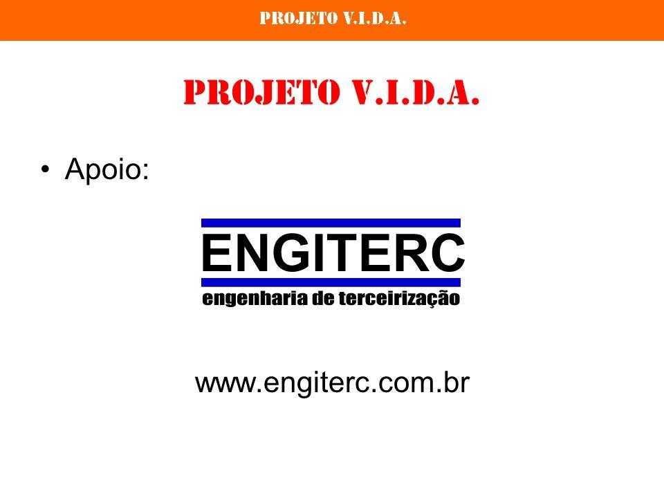 Projeto V.I.D.A. Apoio: www.engiterc.com.br