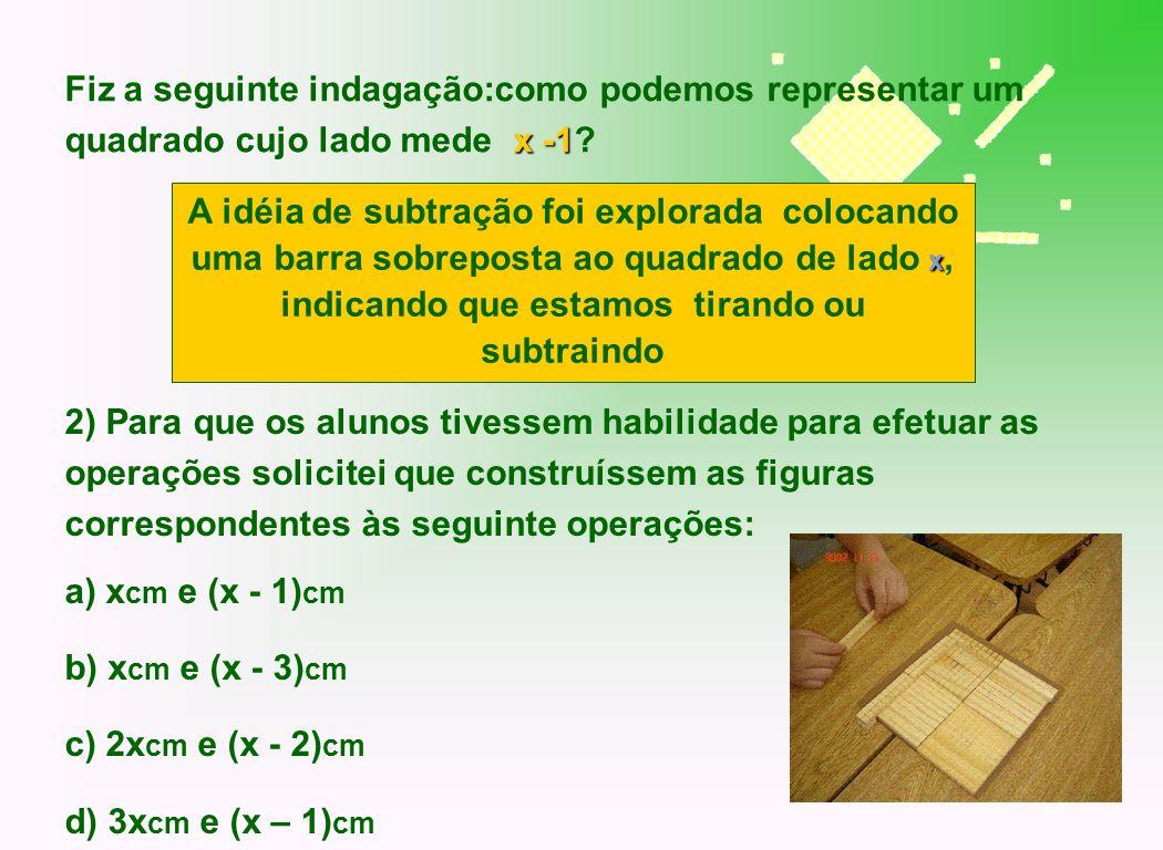 Fiz a seguinte indagação:como podemos representar um quadrado cujo lado mede x -1