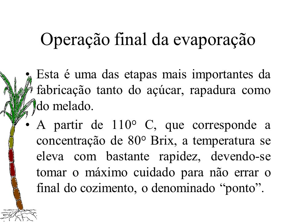 Operação final da evaporação