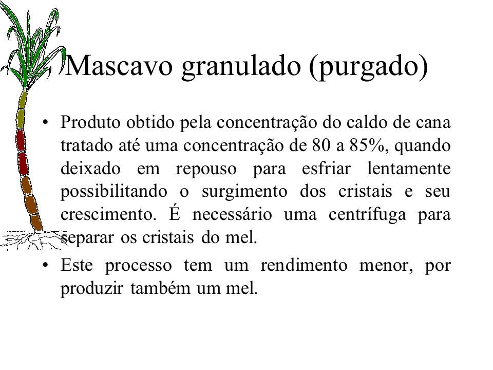 Mascavo granulado (purgado)